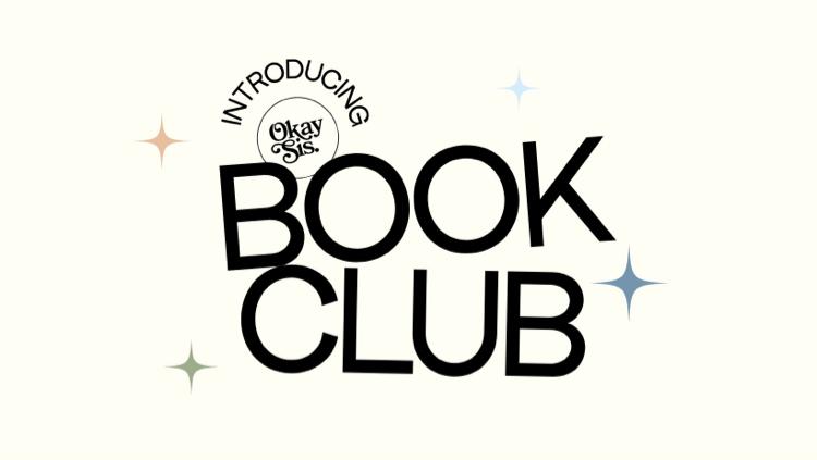 Book Club by Okay Sis Podcast Photo