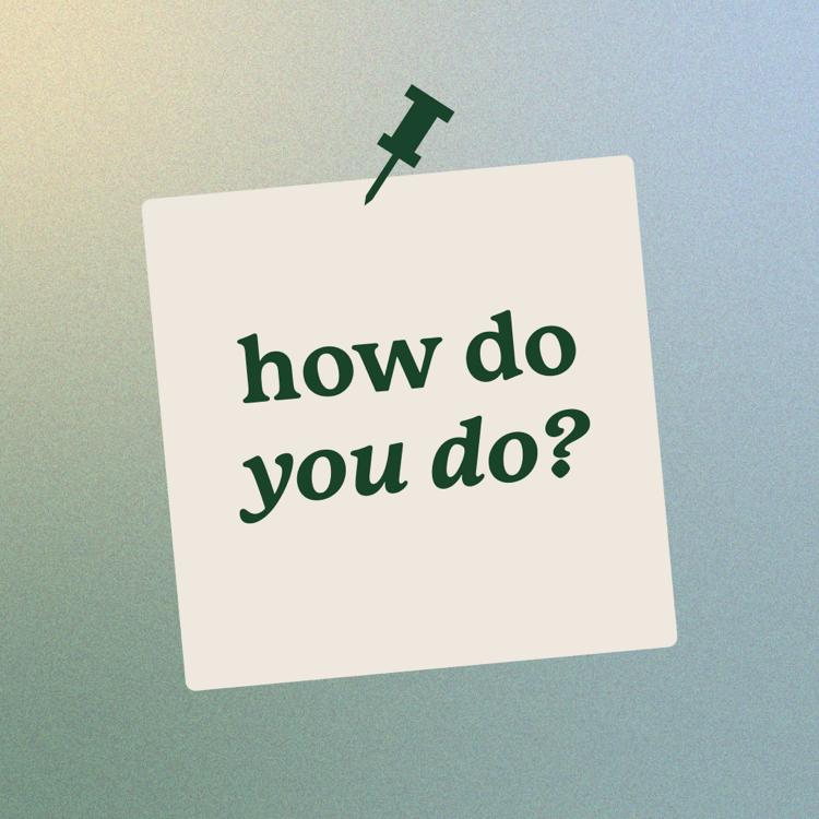 How Do You Do? Podcast Image