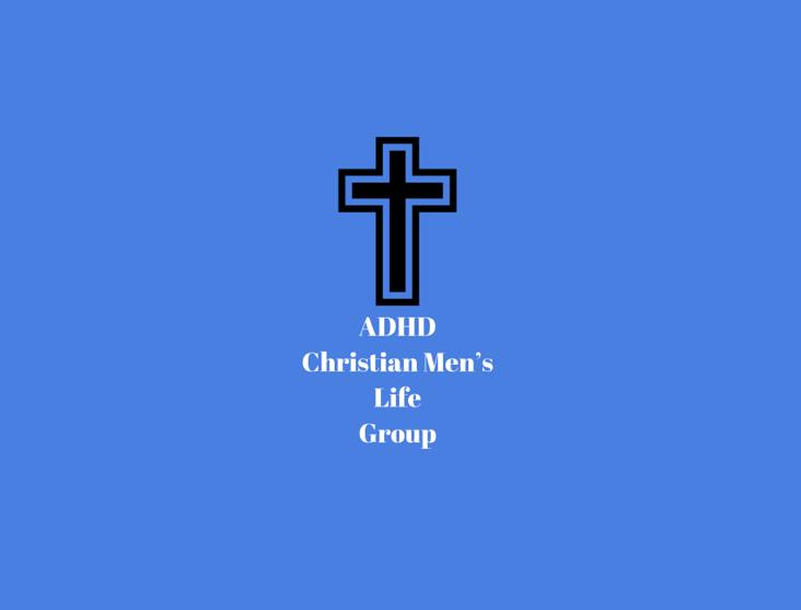 ADHD Christian Men's Life Group Image